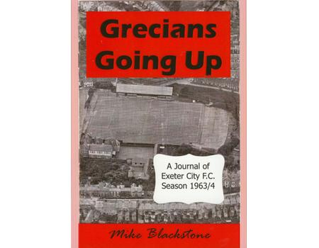 GRECIANS GOING UP - A JOURNAL OF EXETER CITY F.C. SEASON 1963/4