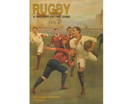 RUGBY: A HISTORY OF THE GAME. THE LANGTON COLLECTION