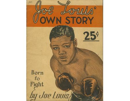 BORN TO FIGHT. JOE LOUIS
