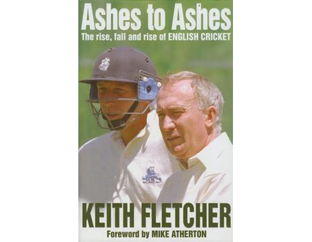 ASHES TO ASHES: THE RISE, FALL AND RISE OF ENGLISH CRICKET