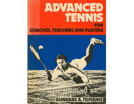 ADVANCED TENNIS FOR COACHES, TEACHERS AND PLAYERS
