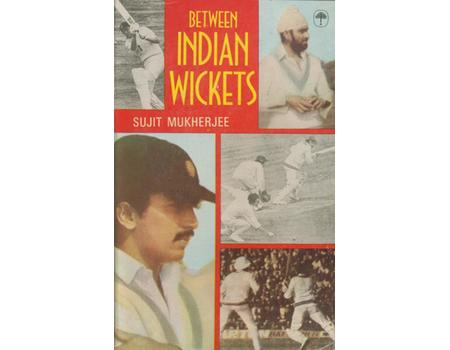 BETWEEN INDIAN WICKETS