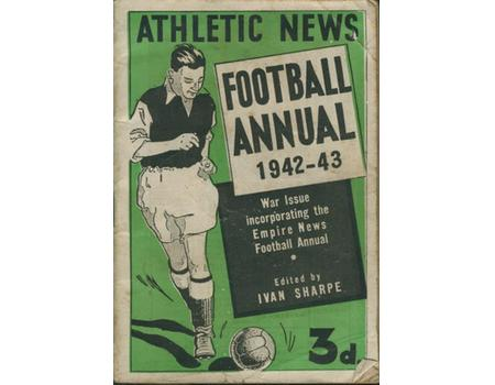 ATHLETIC NEWS FOOTBALL ANNUAL 1942-43