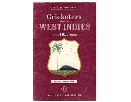 CRICKETERS FROM THE WEST INDIES - THE OFFICIAL SOUVENIR OF THE 1957 TOUR OF ENGLAND