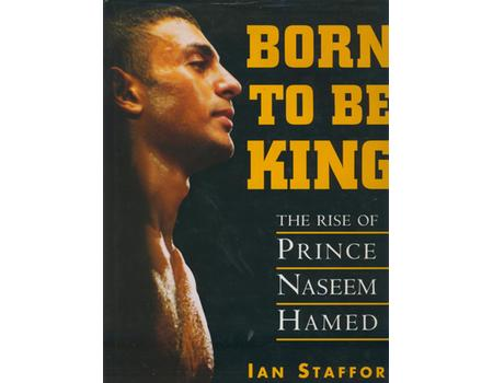 BORN TO BE KING: THE RISE OF PRINCE NASEEM HAMED