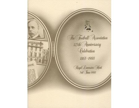 THE FOOTBALL ASSOCIATION 125TH ANNIVERSARY CELEBRATION 1863-1988