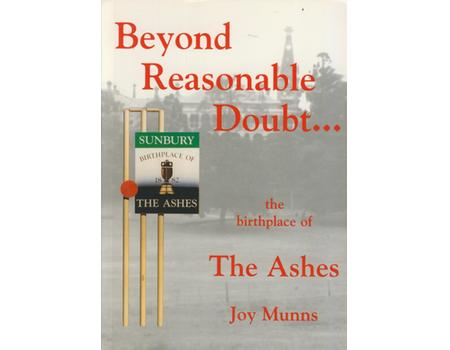 BEYOND REASONABLE DOUBT ... THE BIRTHPLACE OF THE ASHES