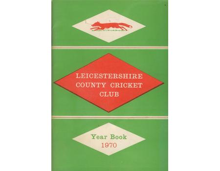 LEICESTERSHIRE COUNTY CRICKET CLUB 1970 YEAR BOOK