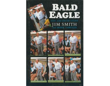 BALD EAGLE: THE JIM SMITH STORY