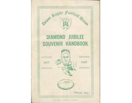 DEVON RUGBY FOOTBALL UNION - DIAMOND JUBILEE SOUVENIR HANDBOOK 1877-1937