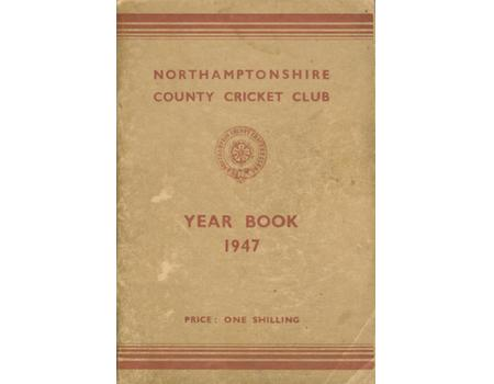 NORTHAMPTONSHIRE COUNTY CRICKET CLUB 1947 YEAR BOOK