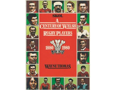 A CENTURY OF WELSH RUGBY PLAYERS