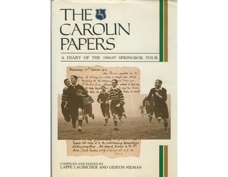 THE CAROLIN PAPERS: A DIARY OF THE 1906/07 SPRINGBOKS TOUR