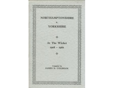 NORTHAMPTONSHIRE V YORKSHIRE. AT THE WICKET 1908-1960