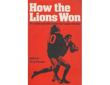 HOW THE LIONS WON: THE STORIES AND SKILLS BEHIND TWO FAMOUS VICTORIES
