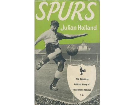 SPURS: A HISTORY OF TOTTENHAM HOTSPUR FOOTBALL CLUB (SIGNED BY SPURS AND ENGLAND U23)