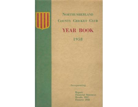 NORTHUMBERLAND COUNTY CRICKET CLUB YEAR BOOK 1958