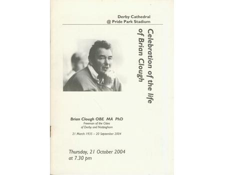 BRIAN CLOUGH 2004 - CELEBRATION OF HIS LIFE