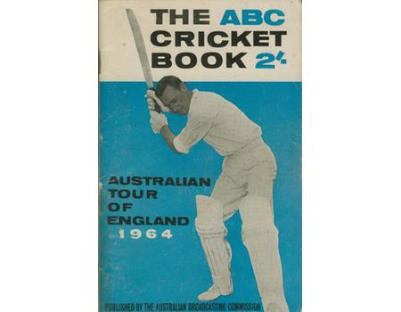 ABC CRICKET BOOK: AUSTRALIAN TOUR OF ENGLAND 1964
