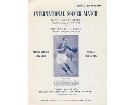 MANCHESTER UNITED V TOTTENHAM HOTSPUR 1952 FOOTBALL PROGRAMME - YANKEE STADIUM, NEW YORK (SPURS WIN 7-1)