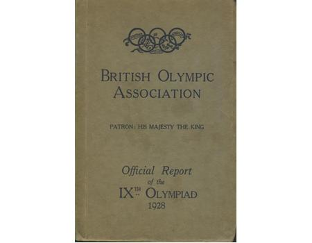 BRITISH OLYMPIC ASSOCIATION OFFICIAL REPORT - AMSTERDAM 1928