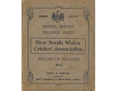 NEW SOUTH WALES CRICKET ASSOCIATION ANNUAL REPORT, BALANCE SHEET, RECORD OF MATCHES ETC. 1913-14