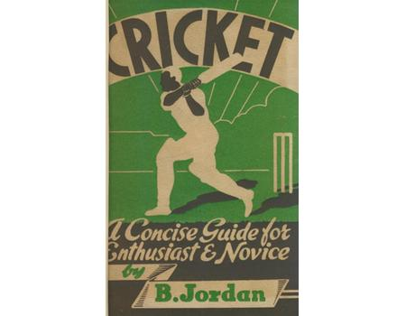 CRICKET - A CONCISE GUIDE FOR ENTHUSIAST AND NOVICE