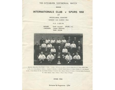 INTERNATIONALS CLUB V SPURS (1950) 1965 FOOTBALL PROGRAMME - TED DITCHBURN TESTIMONIAL