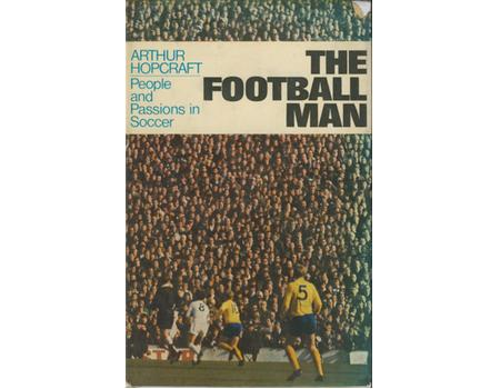 THE FOOTBALL MAN: PEOPLE AND PASSIONS IN SOCCER