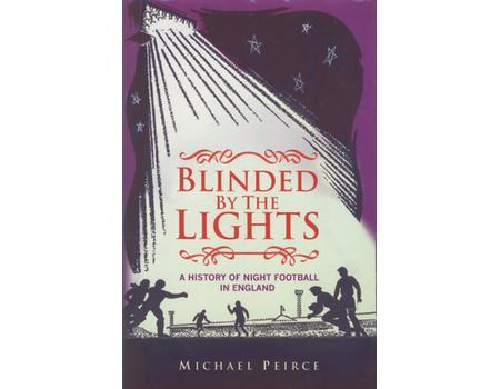 BLINDED BY THE LIGHTS - A HISTORY OF NIGHT FOOTBALL IN ENGLAND