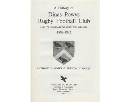 A HISTORY OF DINAS POWYS RUGBY FOOTBALL CLUB - AND ITS ASSOCIATIONS WITH THE VILLAGE 1882-1982