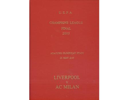 AC MILAN V LIVERPOOL 2005 (CHAMPIONS LEAGUE FINAL) FOOTBALL PROGRAMME - DELUXE EDITION
