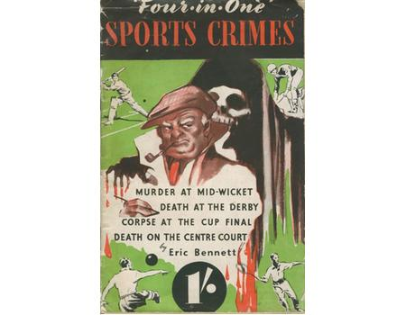 SPORTS CRIMES - FROM THE CASE-BOOK OF SUPERINTENDENT ALDGATE (INCLUDING MURDER AT MID-WICKET)