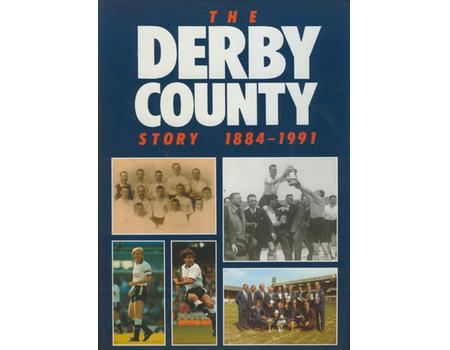 THE DERBY COUNTY STORY 1884-1991