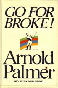 go for broke, arnold palmer, signed golf book, the ryder cup, golf memorabilia